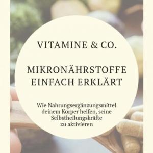 Vitamine & Co. - ein hilfreiches Nachschlagewerk über Mikronährstoffe